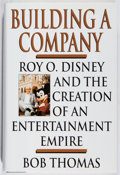 Books:Biography & Memoir, [Roy O. Disney, subject]. Bob Thomas. SIGNED. Building a Company. Hyperion, 1998. First edition, first printing....