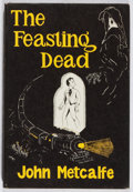 Books:Horror & Supernatural, John Metcalfe. The Feasting Dead. Arkham House, 1954. First edition, first printing. Minor toning and offsetting. Ne...
