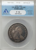 Early Half Dollars: , 1807 50C Draped Bust -- Damaged -- ANACS. Fine 12 Details. O-105.NGC Census: (63/1470). PCGS Population (69/1007). Mintag...