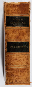 Books:Natural History Books & Prints, G. Hartwig. Polar and Tropical Worlds. Nichols, 1880. Later edition. Hinges cracked and front gathering detached. Jo...