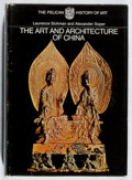Books:Art & Architecture, Laurence Sickman, et al. The Art and Architecture of China. Penguin, 1968. Third edition. Front hinge cracked. U...
