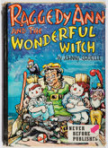 Books:Children's Books, Johnny Gruelle. Raggedy Ann and the Wonderful Witch.Bobbs-Merrill, 1961. Later edition. Jacket worn with tape t...