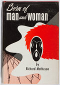 Books:Science Fiction & Fantasy, Richard Matheson. Born of Man and Woman. Chamberlain Press,1954. First edition, first printing. Pages lightly t...