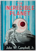 Books:Science Fiction & Fantasy, John W. Campbell, Jr. LIMITED. The Incredible Planet. Fantasy Press, 1949. First edition, first printing. Limi...