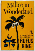 Books:Mystery & Detective Fiction, Rufus King. Malice in Wonderland. Crime Club, 1958. Firstedition, first printing. Owner's name. Mild rubbing and to...