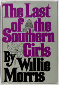 Books:Fiction, Willie Morris. SIGNED. The Last of the Southern Girls. Knopf, 1973. First edition, first printing. Signed by the a...