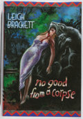 Books:Mystery & Detective Fiction, Leigh Brackett. SIGNED. No Good from a Corpse. McMillan,1999. First edition, first printing. Signed by Michael Co...