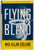 Books:Mystery & Detective Fiction, Max Allan Collins. SIGNED. Flying Blind. Dutton, 1998. Firstedition, first printing. Signed by the author. Fine...
