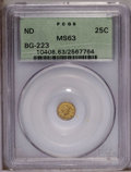 California Fractional Gold: , Undated 25C Liberty Round 25 Cents, BG-223, Low R.4, MS63 PCGS.PCGS Population (30/21). (#10408)...