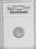 Coins of Hawaii: , 1883 10C Hawaii Ten Cents--Cleaned--ANACS. XF40 Details. NGCCensus: (22/170). PCGS Population (34/278). Mintage: 250,000. ...