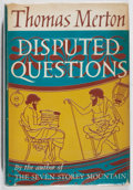 Books:Philosophy, Thomas Merton. Disputed Questions. Farrar, Straus and Cudahy, [1960]. First edition. In original dj. Jacket spin...