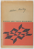 Books:World History, Aldous Huxley. Words and Their Meanings. Ritchie, 1940. First edition. In original dj. Jacket spine browned, some ch...