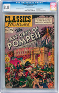 Golden Age (1938-1955):Classics Illustrated, Classics Illustrated #35 The Last Days of Pompeii - First edition(Gilberton, 1947) CGC VF 8.0 Off-white to white pages....