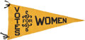 Political:3D & Other Display (1896-present), Women's Suffrage: Unusual Felt Pennant....