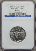 Modern Bullion Coins, 2006-W $50 Platinum Early Releases MS69 NGC. PCGS Population(415/338). Numismedia Wsl. Price for probl...