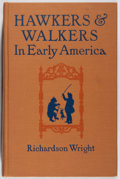 Books:Americana & American History, Richardson Wright. Hawkers & Walkers in Early America.Lippincott, 1927. First edition, first printing. Toning. Smal...