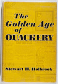 Books:Medicine, Steward H. Holbrook. The Golden Age of Quackery. Macmillan,1959. First edition, first printing. Toning. Minor wear ...