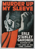 Books:Mystery & Detective Fiction, Erle Stanley Gardner. Murder Up My Sleeve. William Morrow,1937. Second printing. Facsimile jacket. Some wear. Very ...