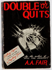 [Erle Stanley Gardner]. A. A. Fair. Double or Quits. William Morrow, 1941. Advanc