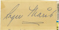 Autographs:Bats, Roger Maris Cut Signature. Perfect ink signature appears on theoffered cut courtesy of the super slugger of the late 1950s...