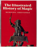 Books:Americana & American History, Milbourne Christopher. The Illustrated History of Magic.Crowell, [1973]. Later edition. Quarto. In original dj. Som...