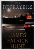 Books:Mystery & Detective Fiction, James Patrick Hunt. SIGNED. The Betrayers. St. Martin's,2007. First edition, first printing. Signed by the author...