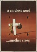 """Movie Posters:War, World War II Poster (U.S. Government Printing Office, 1943).Propaganda Poster (28.5"""" X 40"""") """"A Careless Word...Another Cros..."""