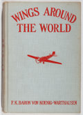 Books:Travels & Voyages, F. K. Baron von Koenig-Warthausen. INSCRIBED. Wings Around the World. Putnam, 1930. First edition, first printin...