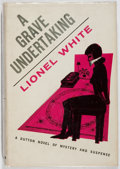 Books:Mystery & Detective Fiction, Lionel White. A Grave Undertaking. Dutton, 1961. First edition, first printing. Owner's name stamped. Light foxi...