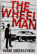 Books:Mystery & Detective Fiction, Duane Swierczynski. SIGNED. The Wheel Man. St. Martins,2005. First edition, first printing. Signed by the aut...