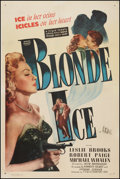 "Movie Posters:Film Noir, Blonde Ice (Film Classics, Inc., 1948). One Sheet (27"" X 41""). FilmNoir.. ..."