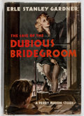 Books:Mystery & Detective Fiction, Erle Stanley Gardner. The Case of the Dubious Bridegroom.Morrow, 1949. First edition, first printing. Slight le...