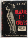 Books:Mystery & Detective Fiction, [Erle Stanley Gardner] A. A. Fair. Beware of Curves. Morrow,1956. First edition, first printing. Leaning. Offse...
