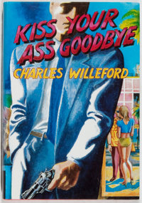 Charles Willeford. SIGNED/LIMITED. Kiss Your Ass Good-Bye. McMillan, 1987. First edition, first