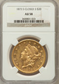 Liberty Double Eagles: , 1873-S $20 Closed 3 AU58 NGC. NGC Census: (663/298). PCGSPopulation (144/187). Mintage: 1,040,600. Numismedia Wsl. Pricef...