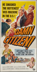 "Movie Posters:Crime, Damn Citizen (Universal International, 1958). Three Sheet (41"" X 81""). Crime.. ..."