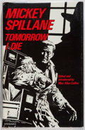 Books:Mystery & Detective Fiction, Mickey Spillane. SIGNED. Tomorrow I Die. Mysterious Press,1984. First edition, first printing. Signed by the ...