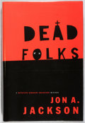 Books:Mystery & Detective Fiction, Jon A. Jackson. SIGNED. Dead Folks. Atlantic Monthly, 1996.First edition, first printing. Signed by the author. ...