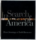 Books:Americana & American History, Peter Jennings, et al. SIGNED. In Search of America.Hyperion, 2002. First edition, first printing. Signed by the ...