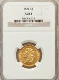 Classic Half Eagles, 1836 $5 AU53 NGC. Breen-6509, McCloskey 4-D, R.2....