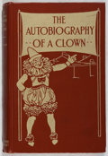 Books:Biography & Memoir, Isaac F. Marcosson. INSCRIBED. The Autobiography of a Clown.Moffat, Yard, 1910. First edition, first printing. Si...