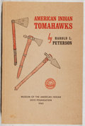 Books:Americana & American History, Harold L. Peterson. American Indian Tomahawks. Museum of theAmerican Indian, 1965. First edition, first printin...