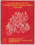 Books:Americana & American History, William D. Parker. A Concise History of the United States MarineCorps 1775-1969. US Marine Corps, 1970. First e...
