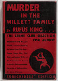 Books:Mystery & Detective Fiction, Rufus King. Murder in the Willett Family. Crime Club, 1931.First edition, first printing. Price-clipped. Owner'...