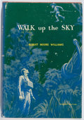 Books:Science Fiction & Fantasy, Robert Moore Williams. SIGNED. Walk Up the Sky. Avalon, 1962. First edition, first printing. Signed by the aut...