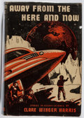 Books:Science Fiction & Fantasy, Clare Winger Harris. Away From the Here and Now. Dorrance, 1947. First edition, first printing. Front hinge shaken. ...