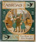 Books:Children's Books, Thos. Crane, et al. Abroad. Marcus Ward, ca. 1882. Giftinscription. Toning. Hinges cracked. Color illustrations...