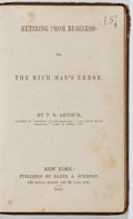 Books:Fiction, T. S. Arthur. Retiring from Business: or, The Rich Man'sError. Baker & Scribner, 1848. First edition, firstprintin...