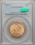Liberty Eagles, 1906-D $10 MS64 PCGS. CAC....