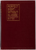 Books:Medicine, W. H. Bates. The Cure of Imperfect Sight by Treatment WithoutGlasses....